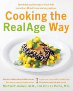 COOKING THE REAL AGE WAY Turn Back Your Biological Clock 80 RECIPES COOK BOOK