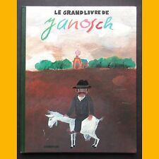 LE GRAND LIVRE DE JANOSCH 1982