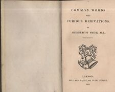 """ARCHDEACON SMITH (Vicar of Erith) """"COMMON WORDS WITH CURIOUS DERIVATIONS"""" (1865)"""