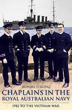 Chaplains in the Royal Australian Navy: 1912 to the Vietnam War by Rowan Strong (Hardback, 2012)