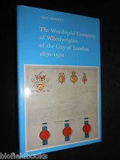 Worshipful Company, Wheelwrights of the City of London 1670-1970 - Eric Bennett