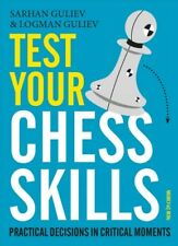 Test Your Chess Skills : Practical Decisions in Critical Moments, Paperback b...