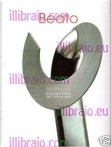Giovanni Beato. Risorgenze sculture e pitture 1970-2004