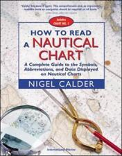 How to Read a Nautical Chart : A Complete Guide to the Symbols, Abbreviations, a