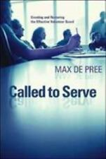 Called to Serve : Creating and Nurturing the Effective Volunteer Board by Max De