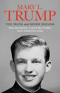 Too Much and Never Enough by Mary L. Trump NEW Hardcover Book July 14, 2020