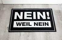 NEIN WEIL NEIN Fußmatte - Premium Design Fußabtreter Schmutzfangmatte lustig NEU