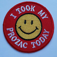 NOVELTY SMILEY FACE SEW ON / IRON ON PATCH:- I TOOK MY PROZAC TODAY
