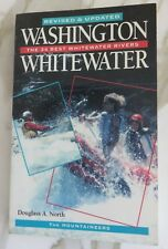 Washington Whitewater : The 34 Best Whitewater Rivers by Douglass North (1992, P