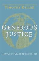 Generous Justice: How God's Grace Makes Us Just by Timothy Keller (Hardback, 20…