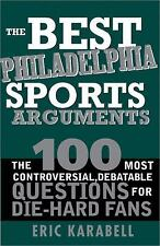 The Best Philadelphia Sports Arguments: The 100 Most Controversial