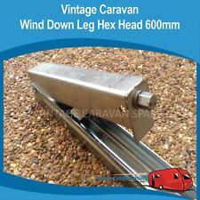 Caravan WIND DOWN LEG HEX HEAD 600MM Vintage Camper Trailer Millard York