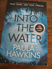 INTO THE WATER by PAULA HAWKINS AUTHOR GIRL ON TRAIN -TOP-NOTCH THRILLER 2017