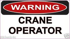 Warning Crane Operator Decal Sticker Funny Helmet Hardhat ATV Toolbox 2.75 x 5