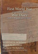 18 Division 54 Infantry Brigade Bedfordshire Regiment 7th Battalion: 25 July...