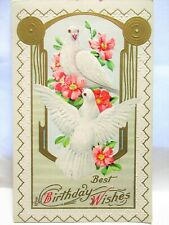 1910 POSTCARD BEST BIRTHDAY WISHES, PAIR OF DOVES ON PINK FLOWERS