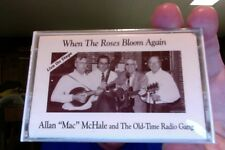 Allan McHale & Old-Time Radio Gang- When Roses Bloom Again- Live- new cassette