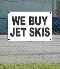 2x3 WE BUY JET SKIS Black & White Banner Sign NEW Discount Size & Price