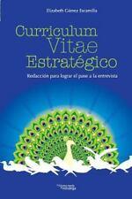 Curriculum Vitae Estrategico : Redaccion para Lograr el Pase a la Entrevista...