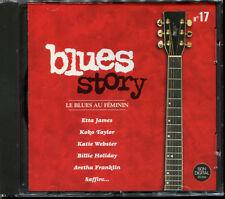 BLUES STORY - N°17 LE BLUES AU FEMININ - CD COMPILATION NEUF ET SOUS CELLO