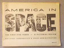 1963 AMERICA IN SPACE: THE FIRST FIVE YEARS - A Pictorial Review NASA EP-14