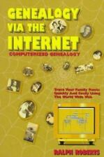 Genealogy Via the Internet: Tracing Your Family Roots Quickly and Easily : Comp
