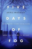 Five Days of Fog - Freeman  Anna