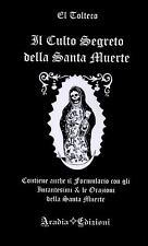 Il Culto Segreto della Santa Muerte - Libro dei rituali e incantesimi - Magia