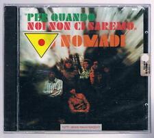 I NOMADI PER QUANDO NOI NON CI SAREMO CD F.C. SIGILLATO!!!
