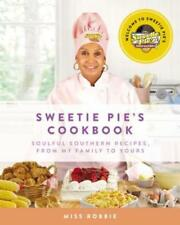 Sweetie Pie's Cookbook: Soulful Southern Recipes, from My Family to Yours: New