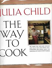 The Way to Cook. by Julia Child. N. Y. 1994. Inscribed in pen and ink by Child.