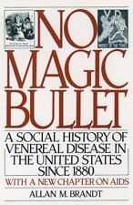 No Magic Bullet: A Social History of Venereal Disease in the United States Sinc