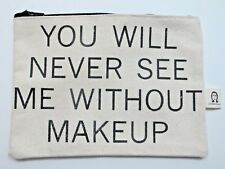 "New Pamela Barsky Make-up Bag ""You will never see me without makeup"" 8"" x 5 3/4"""
