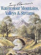 Terry Harrison's Watercolour Mountains, Valleys and Streams by Terry Harrison...