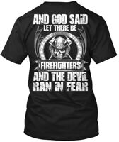 Let There Be Firefighters - Firefighter And God Said Hanes Tagless Tee T-Shirt