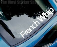 FRENCH WHIP Funny Novelty Car/Van/Window Vinyl Sticker/Decal - Large Size