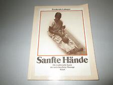 Leboyer - Sanfte Hände - Die traditionelle Kunst der indischen Baby Massage