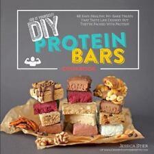 DIY Protein Bars Cookbook : Easy, Healthy, Homemade No-Bake Treats That Taste...