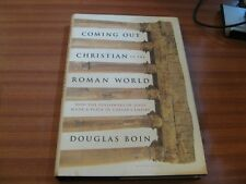 COMING OUT CHRISTIAN IN THE ROMAN WORLD BY DOUGLAS BOIN 1ST ED HARDBACK