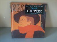 Nathaniel Harris - La vie et l'oeuvre de Toulouse-Lautrec