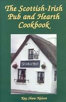 Scottish-Irish Pub and Hearth Cookbook : Recipes and Love from Celtic Kitchen...