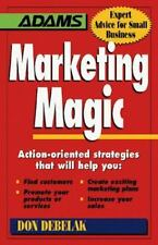 Marketing Magic: Action-Oriented Strategies That Will Help You : Find Customers,