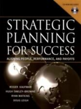 Strategic Planning For Success: Aligning People, Performance, and Payoffs, Hugh