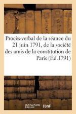 Proces-Verbal de la Seance du 21 Juin 1791, de la Societe des Amis de la...
