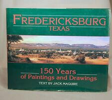 Fredericksburg Texas 150 Years of Paintings and Drawings Jack Maguire 1st ed