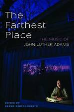The Farthest Place: The Music of John Luther Adams by University Press of New...