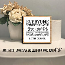 Change Toilet   Paper Bathroom Funny Wood Sign Shelf Sitter 5