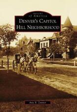 Denver's Capitol Hill Neighborhood [Images of America] [CO] [Arcadia Publishing]