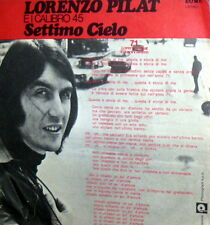 "SETTIMO CIELO - LORENZO PILAT E I "" CALIBRO 45 7""  ITALY PROG.  1971"