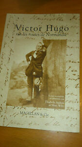Victor Hugo sur les routes de Normandie - Marc Wiltz